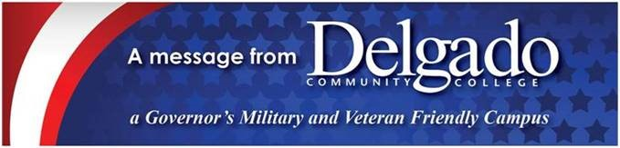 "Banner with an American flag background that says ""A message from Delgado Community College, a Governor's Military and Veteran Friendly Campus"""